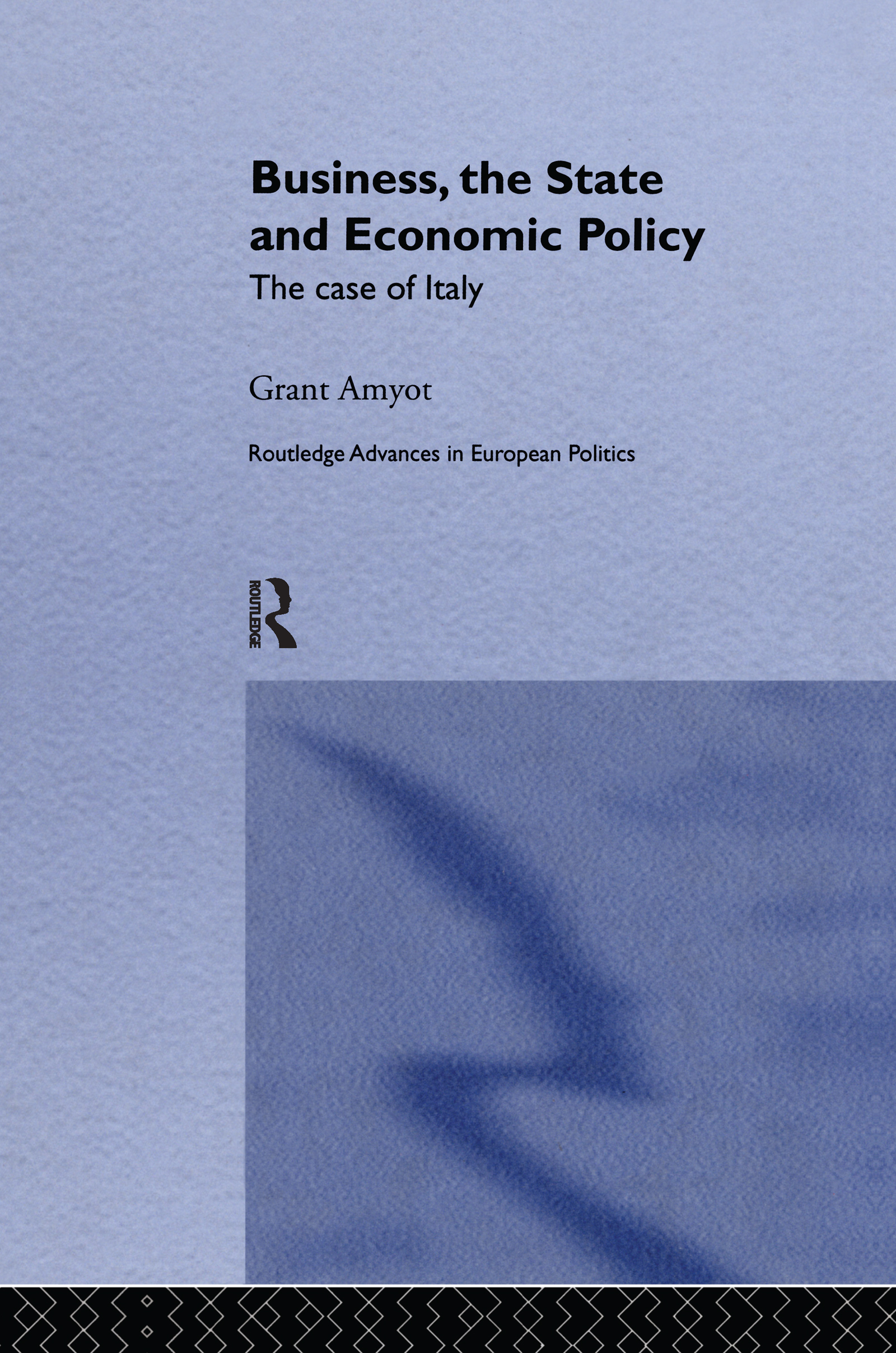 Business, The State and Economic Policy: The Case of Italy book cover