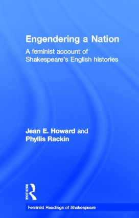 Engendering a Nation: A Feminist Account of Shakespeare's English Histories book cover