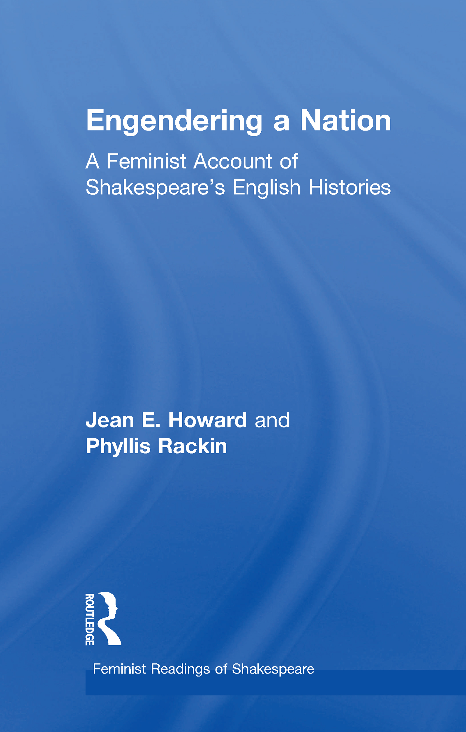 Engendering a Nation: A Feminist Account of Shakespeare's English Histories, 1st Edition (Paperback) book cover