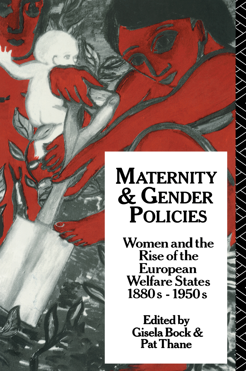Maternity and Gender Policies: Women and the Rise of the European Welfare States, 18802-1950s, 1st Edition (Paperback) book cover