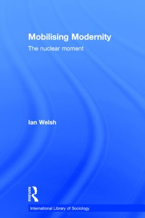 Mobilising Modernity: The Nuclear Moment (Hardback) book cover