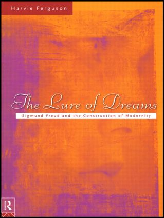 The Lure of Dreams: Sigmund Freud and the Construction of Modernity (Paperback) book cover