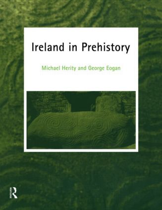 Ireland in Prehistory: 1st Edition (Paperback) book cover