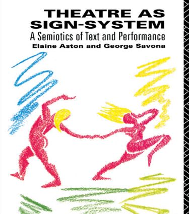 Theatre as Sign System: A Semiotics of Text and Performance (Paperback) book cover