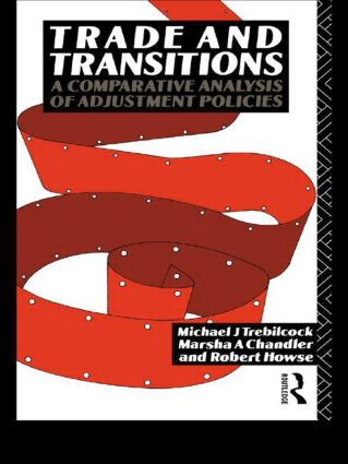 Trade and Transitions: A Comparative Analysis of Adjustment Policies (Hardback) book cover