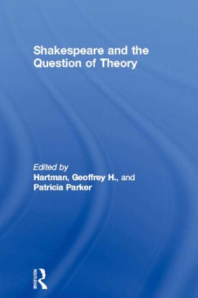 Shakespeare and the Question of Theory: 1st Edition (Paperback) book cover