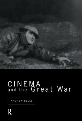 Cinema and the Great War: 1st Edition (Hardback) book cover