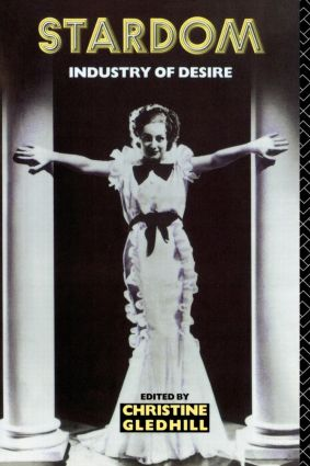 Stardom: Industry of Desire, 1st Edition (Paperback) book cover