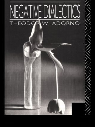 Negative Dialectics: 1st Edition (Hardback) book cover
