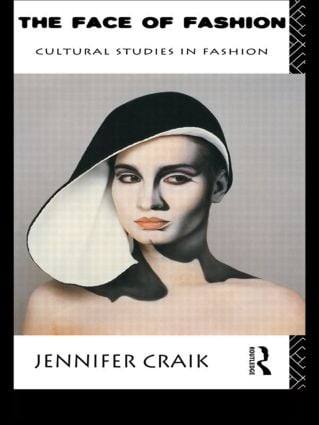 The Face of Fashion: Cultural Studies in Fashion, 1st Edition (Paperback) book cover