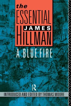 The Essential James Hillman: A Blue Fire (Paperback) book cover