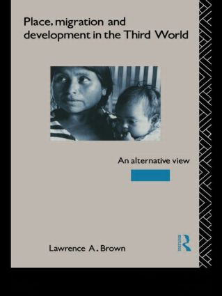 Place, Migration and Development in the Third World: An Alternative Perspective, 1st Edition (Hardback) book cover