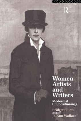 Women Artists and Writers: Modernist (Im)Positionings, 1st Edition (Paperback) book cover