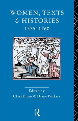 Women, Texts and Histories 1575-1760: 1st Edition (Paperback) book cover