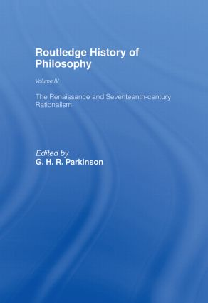 Routledge History of Philosophy Volume IV: The Renaissance and Seventeenth Century Rationalism book cover