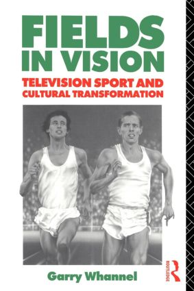 Fields in Vision: Television Sport and Cultural Transformation book cover