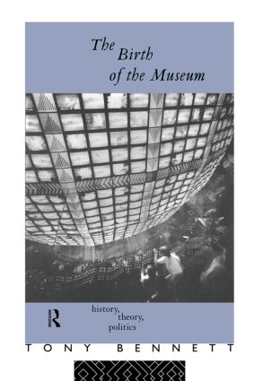 The Birth of the Museum: History, Theory, Politics book cover
