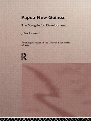 Papua New Guinea: The Struggle for Development book cover