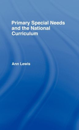 Primary Special Needs and the National Curriculum (Hardback) book cover