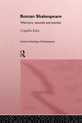 Roman Shakespeare: Warriors, Wounds and Women book cover