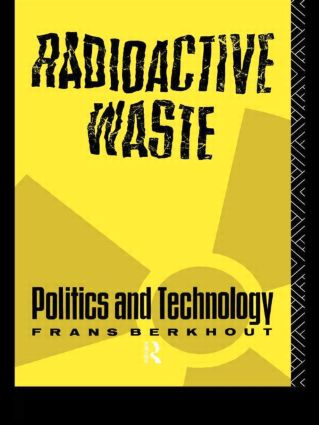 Radioactive Waste: Politics and Technology (Paperback) book cover