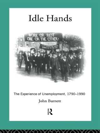 Idle Hands: The Experience of Unemployment, 1790-1990, 1st Edition (Paperback) book cover