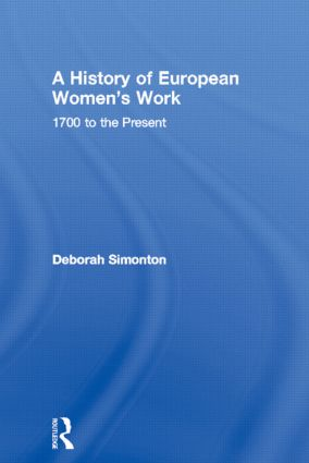 A History of European Women's Work: 1700 to the Present (Paperback) book cover