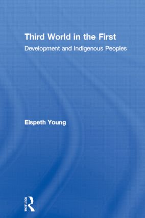 Third World in the First: Development and Indigenous Peoples, 1st Edition (Hardback) book cover