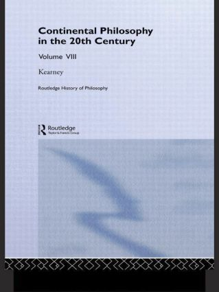 Routledge History of Philosophy Volume VIII: Twentieth Century Continental Philosophy book cover