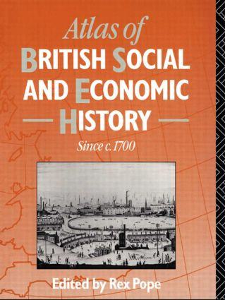 Atlas of British Social and Economic History Since c.1700: 1st Edition (Paperback) book cover