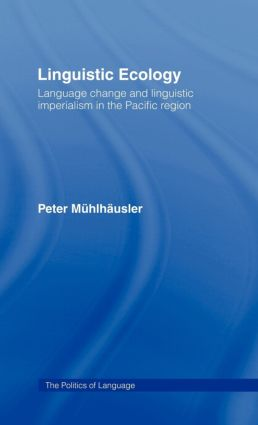 Linguistic Ecology: Language Change and Linguistic Imperialism in the Pacific Region book cover