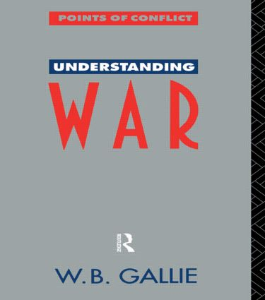 Understanding War: An Essay on the Nuclear Age, 1st Edition (Paperback) book cover