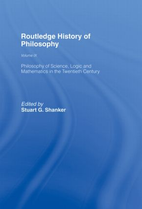 Routledge History of Philosophy Volume IX: Philosophy of the English-Speaking World in the Twentieth Century 1: Science, Logic and Mathematics book cover