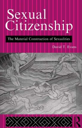Sexual Citizenship: The Material Construction of Sexualities, 1st Edition (Paperback) book cover