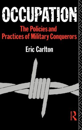 Occupation: The Policies and Practices of Military Conquerors, 1st Edition (Hardback) book cover