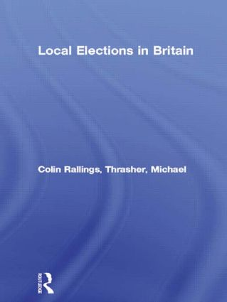 Local Elections in Britain: 1st Edition (Hardback) book cover