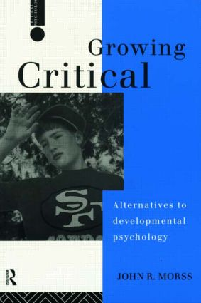 Growing Critical: Alternatives to Developmental Psychology (e-Book) book cover