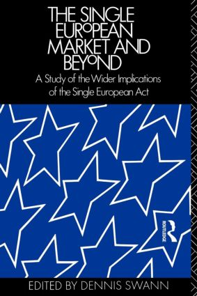 The Single European Market and Beyond: A Study of the Wider Implications of the Single European Act book cover