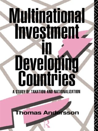 Multinational Investment in Developing Countries: A Study of Taxation and Nationalization, 1st Edition (Hardback) book cover