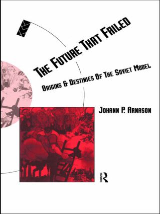 The Future That Failed: Origins and Destinies of the Soviet Model, 1st Edition (Paperback) book cover