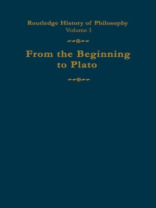 Routledge History of Philosophy Volume I: From the Beginning to Plato book cover