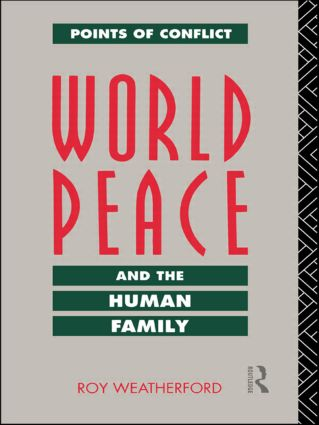 World Peace and the Human Family: 1st Edition (Paperback) book cover