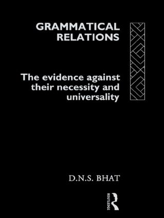 Grammatical Relations: The Evidence Against Their Necessity and Universality, 1st Edition (Paperback) book cover
