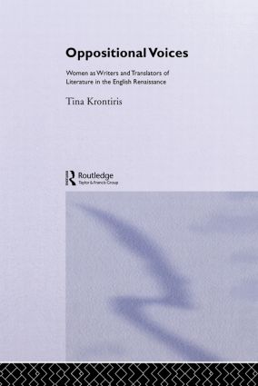Oppositional Voices: Women as Writers and Translators in the English Renaissance book cover