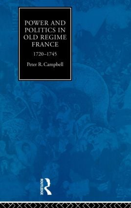 Power and Politics in Old Regime France, 1720-1745 book cover