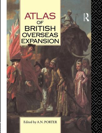 Atlas of British Overseas Expansion: 1st Edition (Paperback) book cover