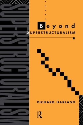 Beyond Superstructuralism: 1st Edition (Paperback) book cover