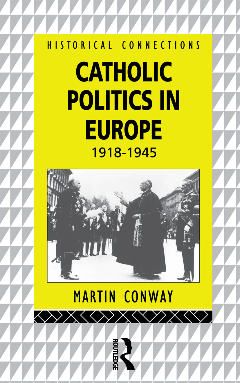 Catholic Politics in Europe, 1918-1945 (Paperback) book cover