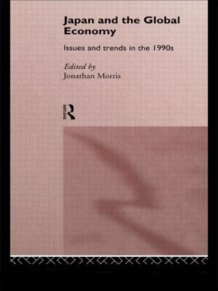 Japan and the Global Economy: Issues and Trends in the 1990s (Hardback) book cover