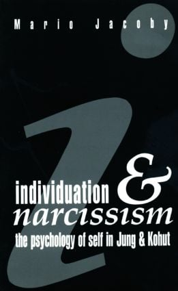 Individuation and Narcissism: The Psychology of Self in Jung and Kohut (Paperback) book cover